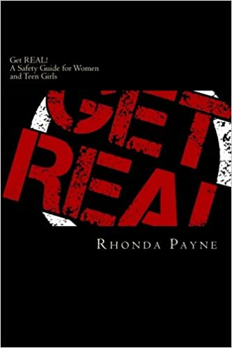 Get REAL: A Safety Guide for Women and Teen Girls