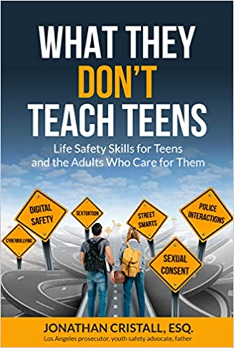 What They Don't Teach Teens: Life Safety Skills for Teens and the Adults Who Care for Them